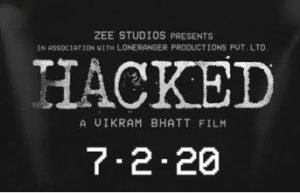 Hacked Movie Trailer, Hina Khan Movie, Star Cast, Release Date, Review, Box Office Collection 1