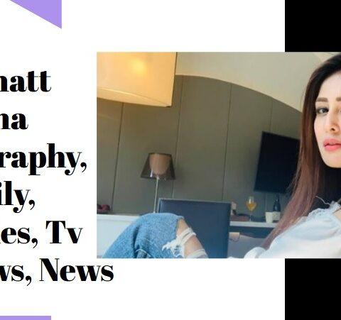 Chahatt Khana Biography