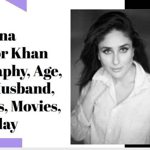 Kareena Kapoor Khan Biography