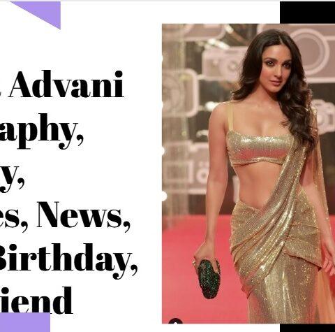 Kiara Advani Biography