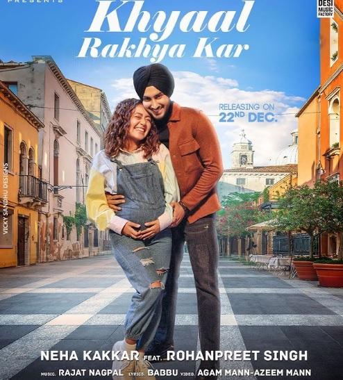 Neha Kakkar and Rohanpreet New Song Khyaal Rakhya Kar