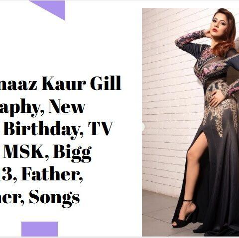 Shehnaaz Gill Biography